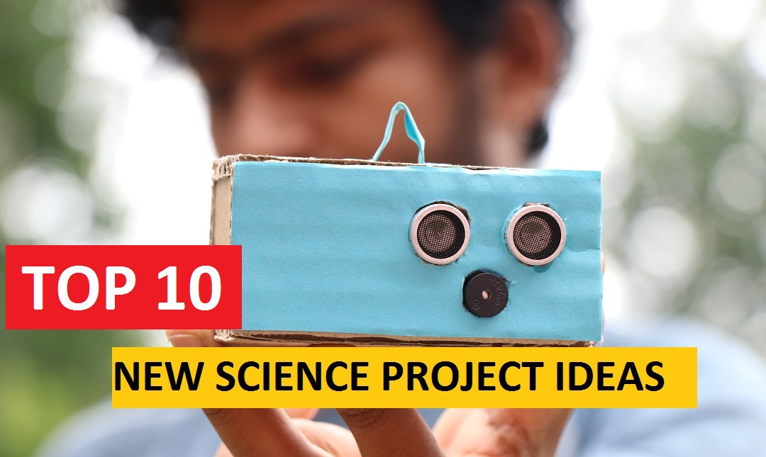 You are currently viewing Best Science Project Ideas